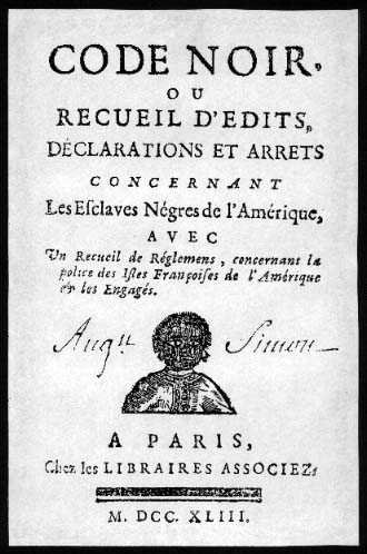 Code Noir, the rules governing French colonial slaves in Haiti prior to the Haitian revolution.